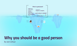 Why you should be a good person