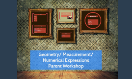 Copy of Geometry/ Measurement Parent Workshop
