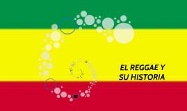 EL REGGAE Y SU HISTORIA