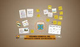 RÉGIMEN GENERAL DEL IMPUESTO SOBRE SOCIEDADES (II)