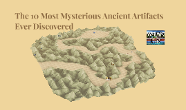 The 10 Most Mysterious Artifacts Discovered
