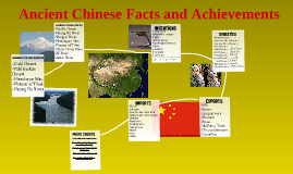 Ancient Chinese Facts and Achievements by Brandon Becker on Prezi