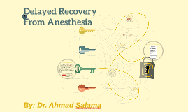 Delayed Recover From Anesthesia