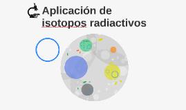 Aplicación de isotopos radiactivos