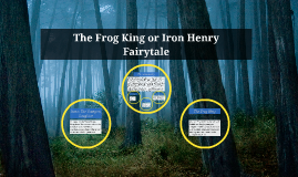 The Frog King or Iron Henry