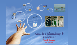 Copy of Aral Sea (shrinking and pollution)