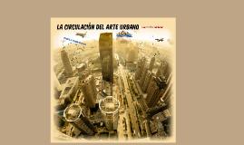 La Circulación del Arte Urbano