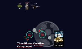 Time Riders Creative Component