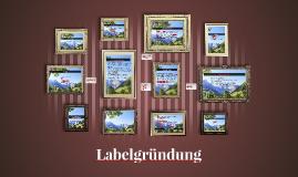 Labelgründung