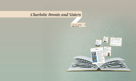 Charlotte Bronte and Sisters