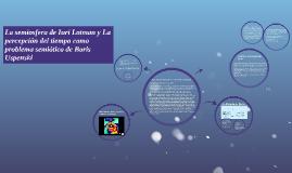 La semiósfera de Iuri Lotman y La percepción del tiempo como