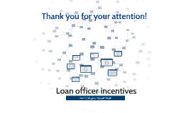 Loan officer incentives