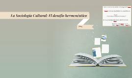 La Sociología Cultural: El desafío hermenéutico