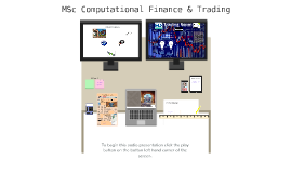 Why study the MSc Computational Finance & Trading at Queens University Management School ?