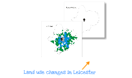 Land use changes in Leicester