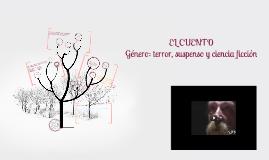 Copy of El cuento: terror, suspenso y ciencia ficción.