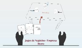 Copy of Jogos de Negócios- Empresa Bravo