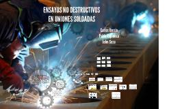 ENSAYOS NO DESTRUCTIVOS EN UNIONES SOLDADAS