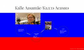 Kalle Aasamäe/Каллэ Асамяэ