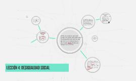 Copy of LECCIÓN 4: DESIGUALDAD SOCIAL
