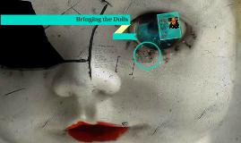 Copy of Bringing the Dolls