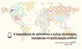 A importância de aplicativos e outras tecnologias inovadoras