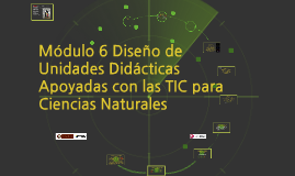 Copy of Módulo 6Diseño de Unidades Didácticas Apoyadas con las TIC