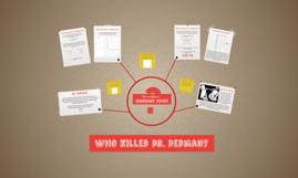 Who killed Dr. Dedman?