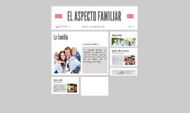 EL ASPECTO FAMILIAR