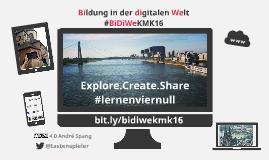 Explore.Create.Share - #lernenviernull @ #KMK16