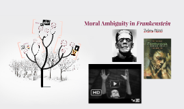 Moral Ambiguity in Frankenstein