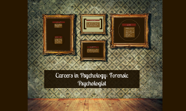 Careers in Psychology: Forensic Psychologist