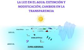 LA LUZ EN EL AGUA: EXTINCIÓN Y MODIFICACIÓN, CAMBIOS EN LA TRANSPARENCIA