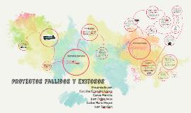 Copy of Proyectos Fallidos y exitosos