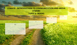 COM410 - INTRODUCTION TO COMMUNICATION AND MEDIA STUDIES