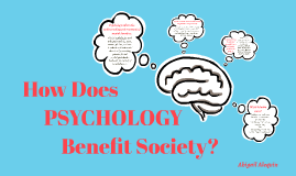 How Does Psychology Benefit Society?