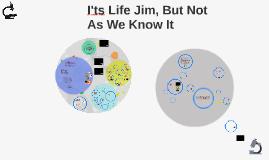 It's Life Jim 2018