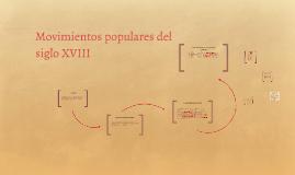 Copy of Movimientos populares del siglo XVIII
