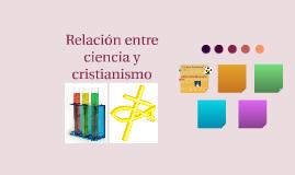 relación entre ciencia y cristianismo