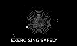 Copy of Copy of EXERCISING SAFELY