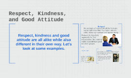 Respect, Kindness, and Good Attitude