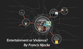 Entertainment or Violence?