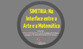 SIMETRIA: Na Interface entre a Arte e a Matemática