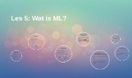 Les 6 wat is ML?