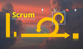 Scrum - what is it, how is it used?
