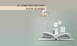 EL APRENDIZAJE PARA DAVID AUSUBEL