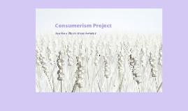 Consumerism Project