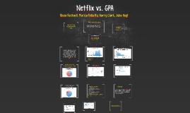 Netflix vs. GPA