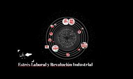 Estrés Laboral y Revolución Industrial