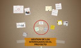 GESTION DE LOS INTERESADOS EN EL PROYECTO